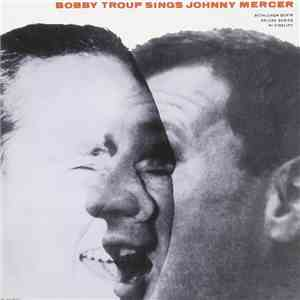 Bobby Troup - Bobby Troup Sings Johnny Mercer mp3 album