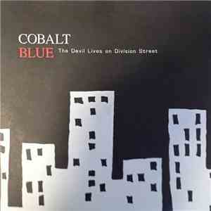 Cobalt Blue  - The Devil Lives On Division Street mp3 album