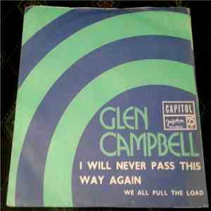 Glen Campbell - I Will Never Pass This Way Again / We All Pull The Load mp3 album