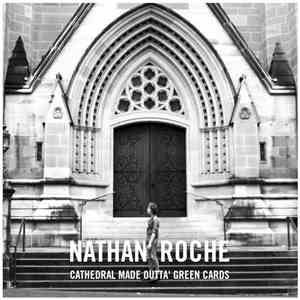 Nathan Roche - Cathedral Made Outta Green Cards mp3 album
