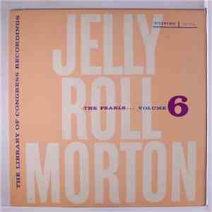 Jelly Roll Morton - The Library Of Congress Recordings Volume 6 : The Pearls mp3 album