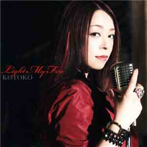 Kotoko - Light My Fire mp3 album