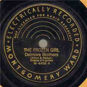Delmore Brothers - The Frozen Girl / Bury Me Out On The Prairie mp3 album