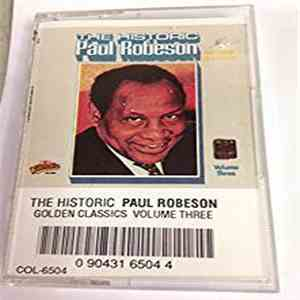 Paul Robeson - The Historic Paul Robeson Golden Classics Volume Three mp3 album