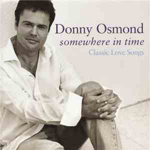 Donny Osmond - Somewhere In Time (Classic Love Songs) mp3 album