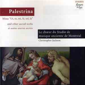 "Palestrina, Tomás Luis De Victoria, Le Chœur Du Studio De Musique Ancienne De Montréal - Missa ""Ut, Re, Mi, Fa, Sol, La"" And Other Sacred Works mp3 album"