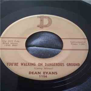 Dean Evans  - You're Walking On Dangerous Ground/I Miss You So Much I Could Die mp3 album