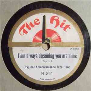Original Amerikanische Jazz-Band / Malvina , Ancaster Und Lilo  - I Am Always Dreaming You Are Mine / Dreamy Hawaii mp3 album
