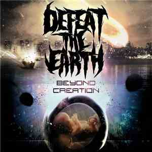 DEFEAT THE EARTH - Beyond Creation mp3 album