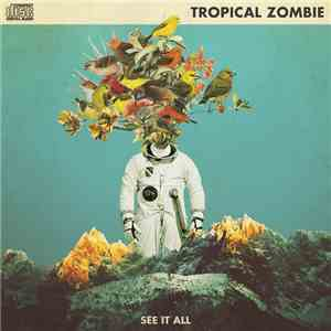 Tropical Zombie - See It All mp3 album