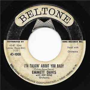 Emmett Davis With Joe Rene Orchestra - I'm Talkin' About You Baby mp3 album