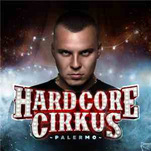 Palermo  - Hardcore Cirkus mp3 album
