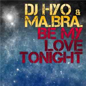 DJ Hyo & Ma.Bra. - Be My Love Tonight mp3 album