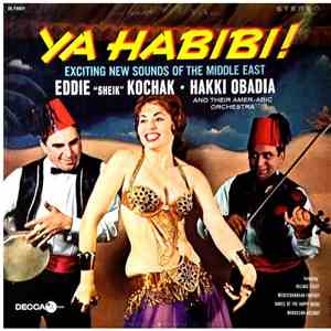 "Eddie ""The Sheik"" Kochak - Hakki Obadia And The Amer-Arabic Orchestra - Ya Habibi! Exciting New Sounds Of The Middle East mp3 album"