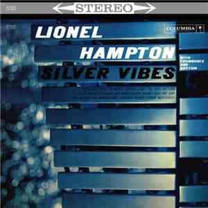 Lionel Hampton - Silver Vibes (With Trombones And Rhythm) mp3 album