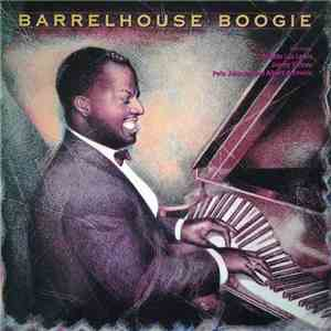 "Meade ""Lux"" Lewis And Jimmy Yancey And Pete Johnson And Albert Ammons - Barrelhouse Boogie mp3 album"