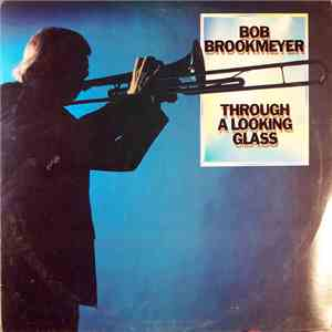 Bob Brookmeyer - Through A Looking Glass mp3 album