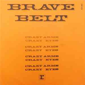 Brave Belt - Crazy Arms, Crazy Eyes / Holy Train mp3 album
