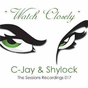 C-Jay  & Shylock  - Watch Closely mp3 album