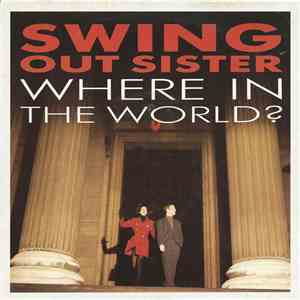 Swing Out Sister - Where In The World mp3 album