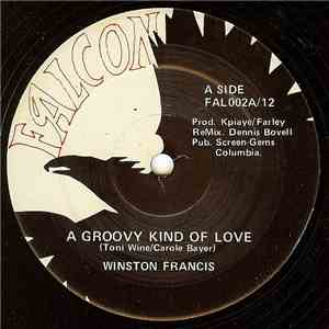 Winston Francis / The Falcons  - A Groovy Kind Of Love / Ina De Groove mp3 album