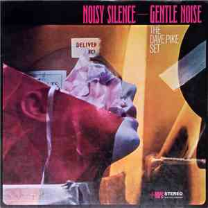 The Dave Pike Set - Noisy Silence — Gentle Noise mp3 album
