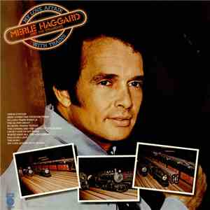 Merle Haggard And The Strangers - My Love Affair With Trains mp3 album