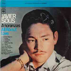 Javier Solís - Añoranza = All About Love mp3 album