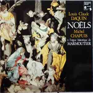 Louis Claude Daquin - Michel Chapuis - Noëls (À L'Orgue Historique De Marmoutier) mp3 album