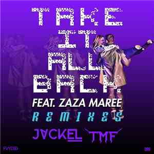 Tonemasterflash, Jackel - Take It All Back (feat. ZaZa Maree) - Remixes mp3 album