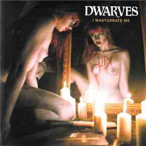 Dwarves / The Hip Priests - I Masturbate Me / Motherfucker Superior mp3 album