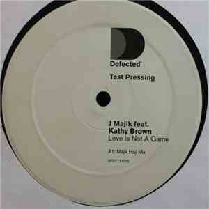 J Majik Feat. Kathy Brown - Love Is Not A Game mp3 album