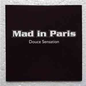 Mad In Paris - Douce Sensation (Remix Radio) mp3 album