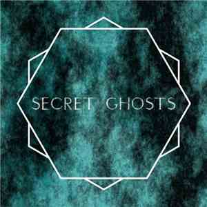 Secret Ghosts - Secret Ghosts mp3 album