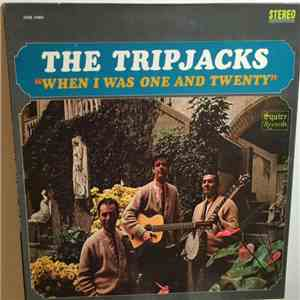The Tripjacks - When I Was One And Twenty mp3 album