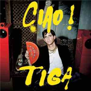 Tiga - Ciao! mp3 album