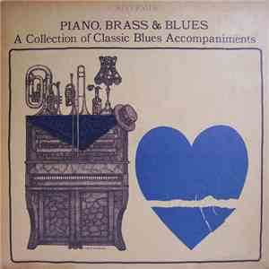 Various - Piano, Brass & Blues: A Collection Of Classic Blues Accompaniments mp3 album