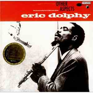 Eric Dolphy - Other Aspects mp3 album