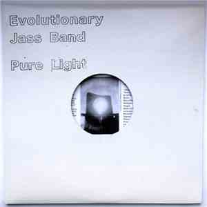 Evolutionary Jass Band - Pure Light mp3 album