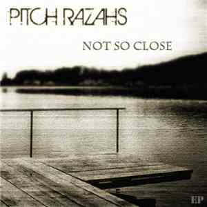 Pitch Razahs - Not So Close mp3 album