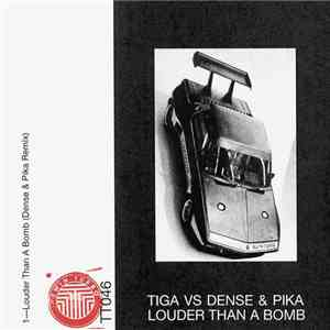 Tiga Vs Dense & Pika - Louder Than A Bomb mp3 album