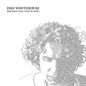 Dan Whitehouse - Reaching For A State Of Mind mp3 album