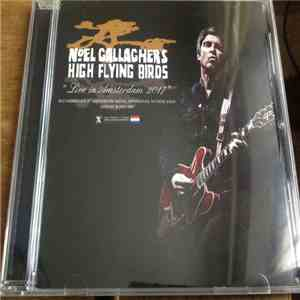 Noel Gallagher's High Flying Birds - Live In Amsterdam 2017 mp3 album