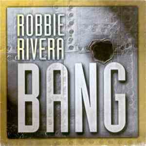 Robbie Rivera - Bang mp3 album