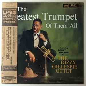 The Dizzy Gillespie Octet Featuring Benny Golson - The Greatest Trumpet Of Them All mp3 album