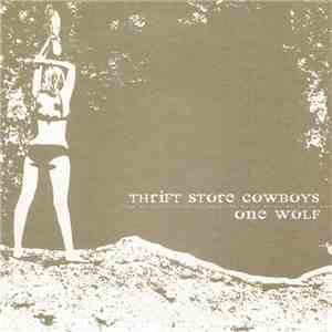Thrift Store Cowboys / One Wolf - Thrift Store Cowboys One Wolf mp3 album