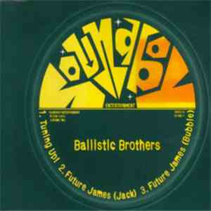 Ballistic Brothers - Tuning Up! / Future James mp3 album
