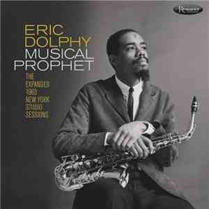Eric Dolphy - Musical Prophet (The Expanded 1963 New York Studio Sessions) mp3 album