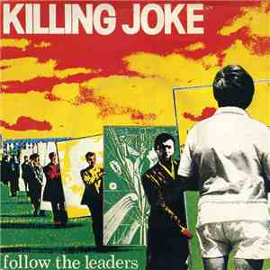 Killing Joke - Follow The Leaders mp3 album