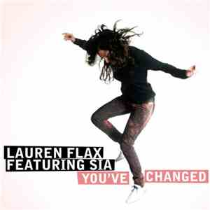 Lauren Flax Featuring Sia - You've Changed (Remixes) mp3 album